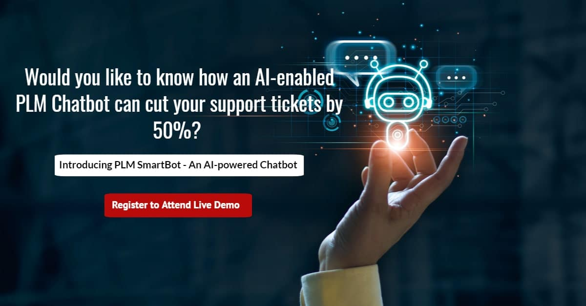 Learn how our AI-enabled PLM Chatbot can cut your support tickets by 50%?